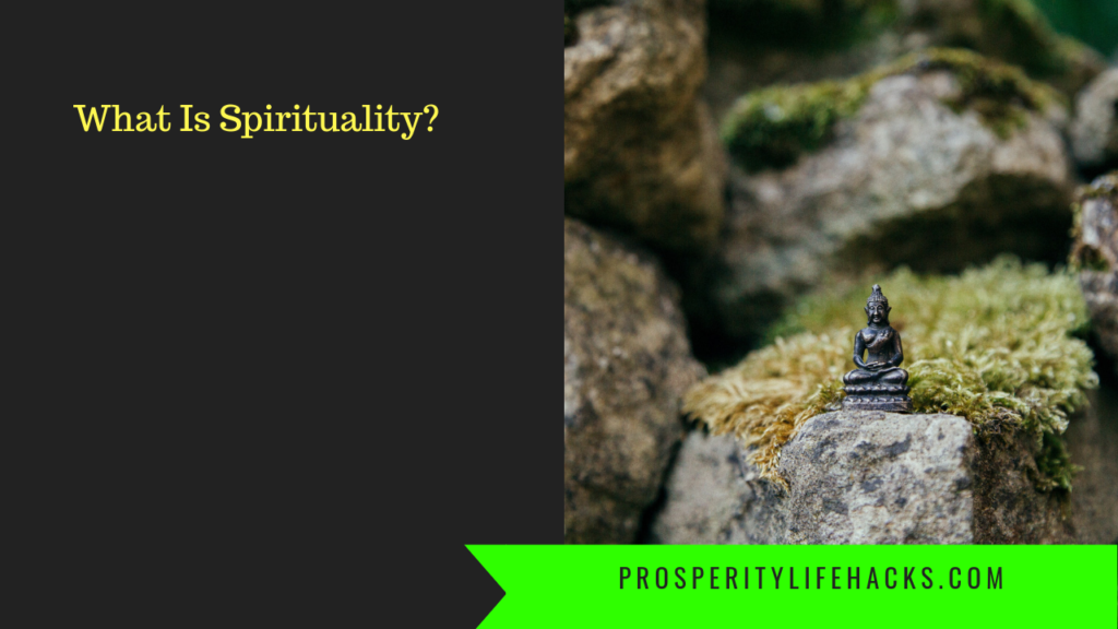 What Is Spirituality | Gerardo Morillo | Prosperitylifehacks.com